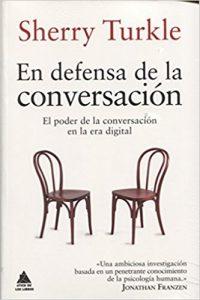 """Una recomendación para esta Semana Santa: """"En defensa de la conversación"""" de Sherry Turkle"""